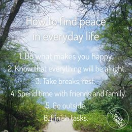 https://silverliningcommunity.wordpress.com/2016/08/28/how-to-find-peace-in-everyday-life/