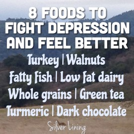 https://silverliningcommunity.wordpress.com/2016/01/13/8-foods-to-fight-depression-and-gain-a-better-mood/