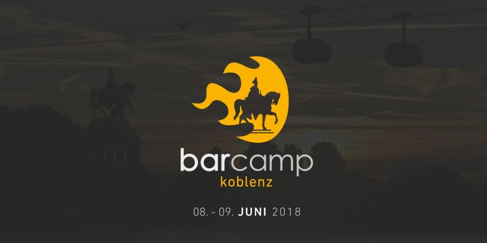 Barcamp Koblenz 2018. #bcko18