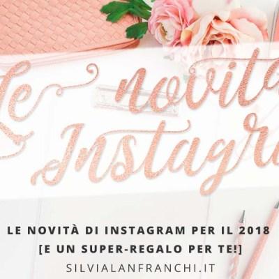 Le novità di Instagram per il 2018 [e un super-regalo per te!]