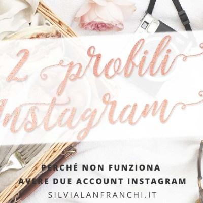 Perché non funziona avere due account Instagram