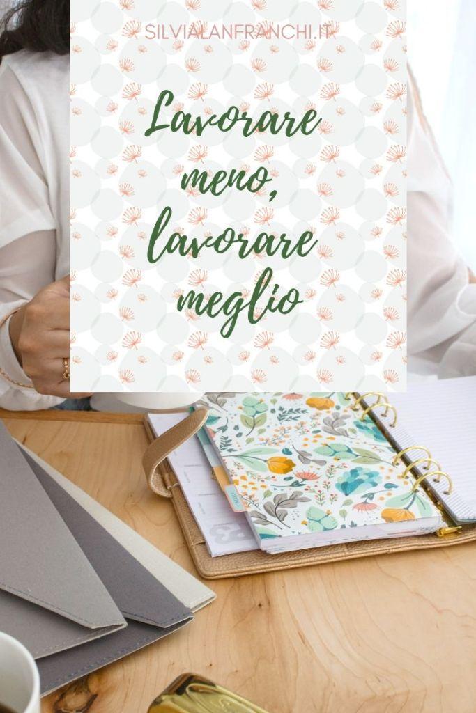 Lavorare meno, lavorare meglio - Silvia Lanfranchi the quiet coach