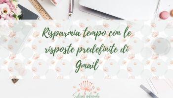 risposte-predefinite-gmail-silvia-lanfranchi