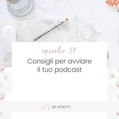 039: consigli per avviare il tuo podcast