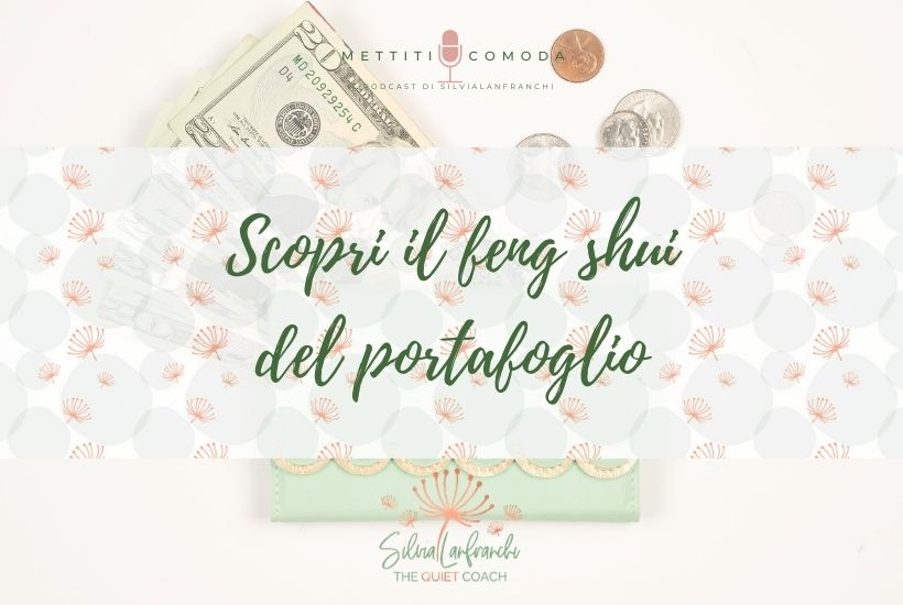 attira-prosperità-feng-shui-portafoglio-mettiti-comoda-silvia-lanfranchi