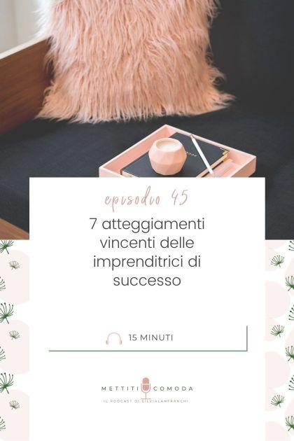 atteggiamenti-imprenditrici-successo-mettiticomoda-podcast
