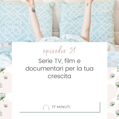 Serie tv, film e documentari per la tua crescita [MC51]