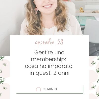 Gestire una membership: cosa ho imparato in questi 2 anni [MC 58]
