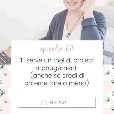 Ti serve un tool di project management (anche se credi di poterne fare a meno) [MC 60]