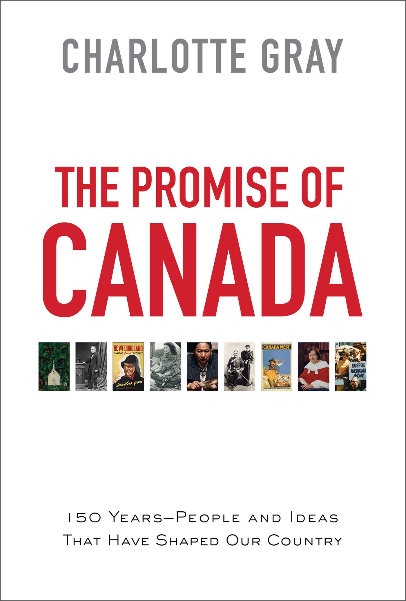 Cover of the book The Promise of Canada by Charlotte Gray