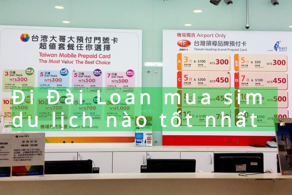 Đi Đài Loan, mua sim du lịch loại nào tốt nhất?