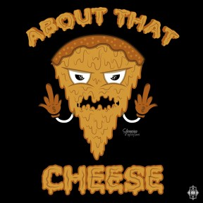 About That Cheese