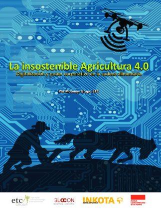 La insostenible Agricultura 4.0 : Digitalización y poder corporativo en la cadena alimentaria