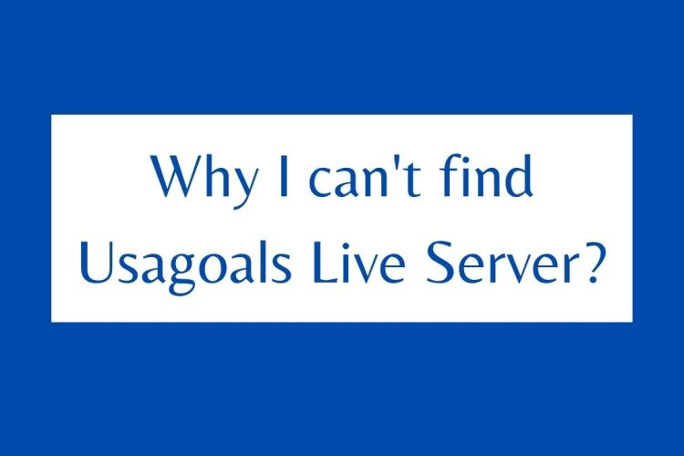 Why I can't find this Usagoals Live Server