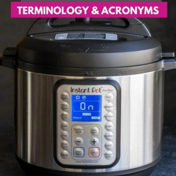 An Image of Instant Pot Duo Plus with text that reads Instant Pot terminology and acronyms