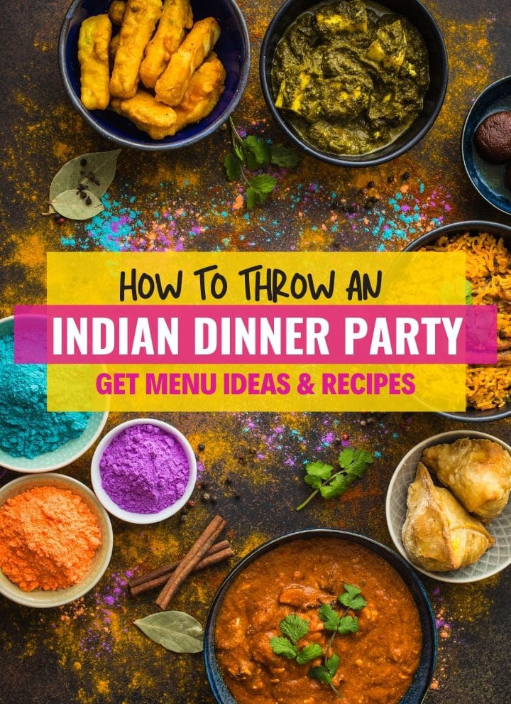 Indian Dinner Party Planning , Menu Ideas + Recipes