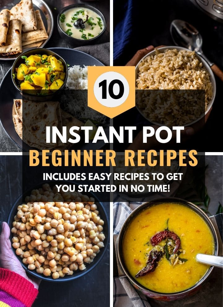 A collage of 4 images with a caption that reads 10 Instant Pot Beginner Recipes