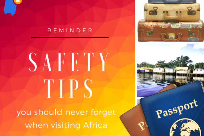 Reminder; Safety tips you should never forget when visiting Africa