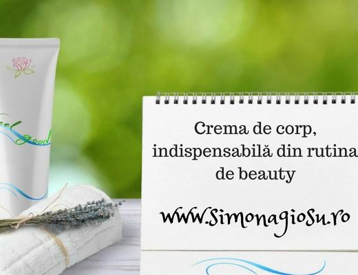 Crema de corp, indispensabilă din rutina de beauty