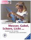 Messer, Gabel, Schere, Licht ...