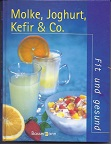 Molke, Joghurt, Kefir & Co.