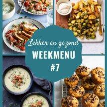 lekker en gezond weekmenu voor week 7