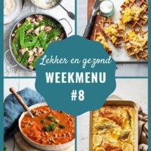 Lekker en gezond weekmenu voor week 8
