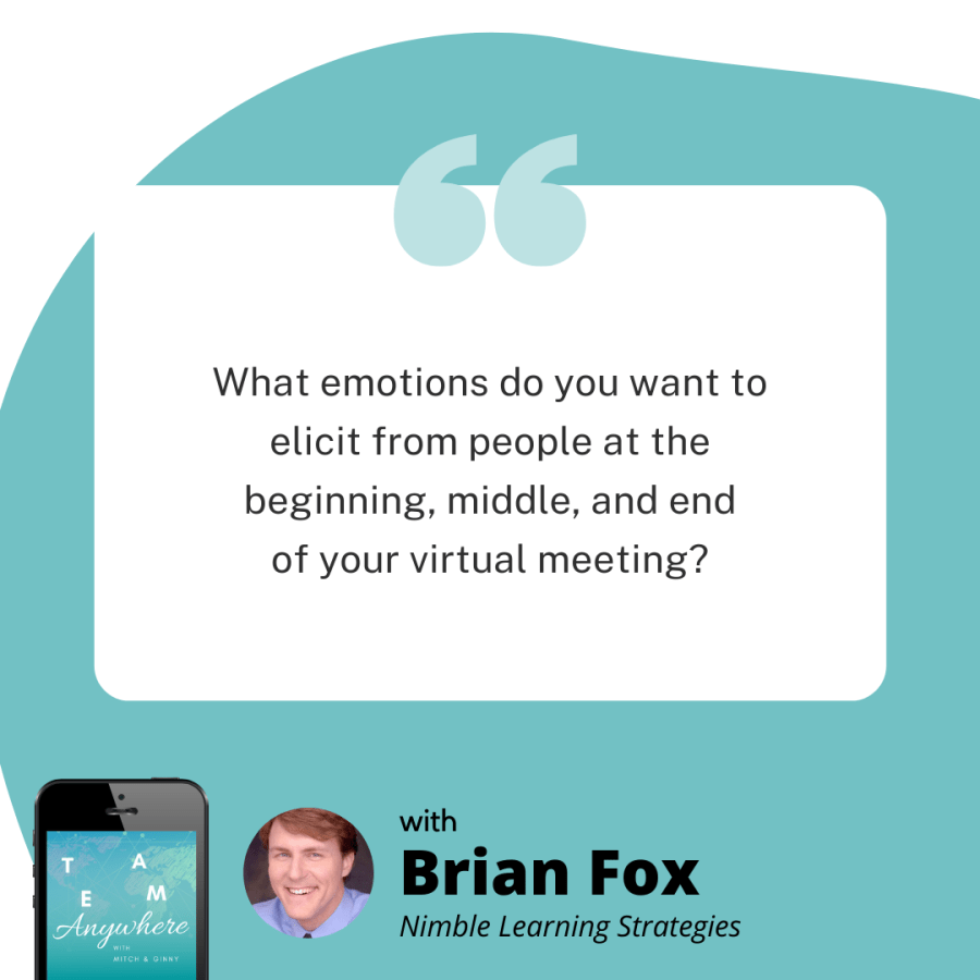 what emotions do you want to elicit from people at the beginning, middle and end of your virtual meeting?