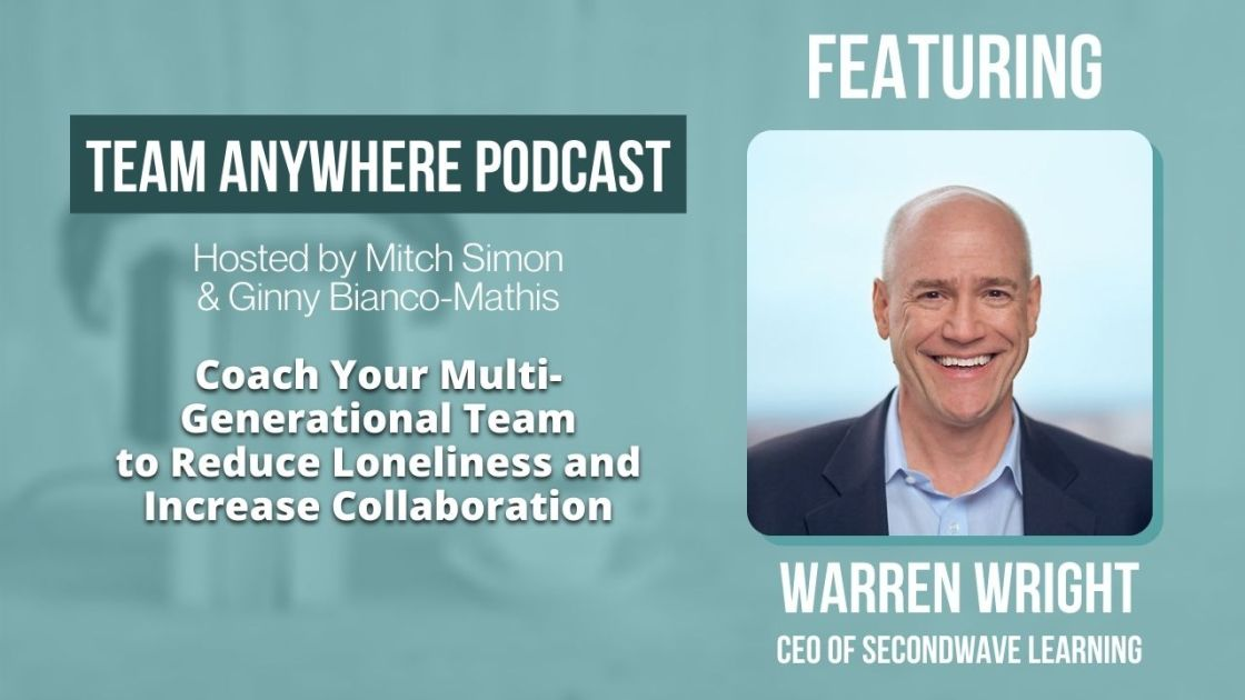 Coach Your Multi-Generational Team to Reduce Loneliness and Increase Collaboration