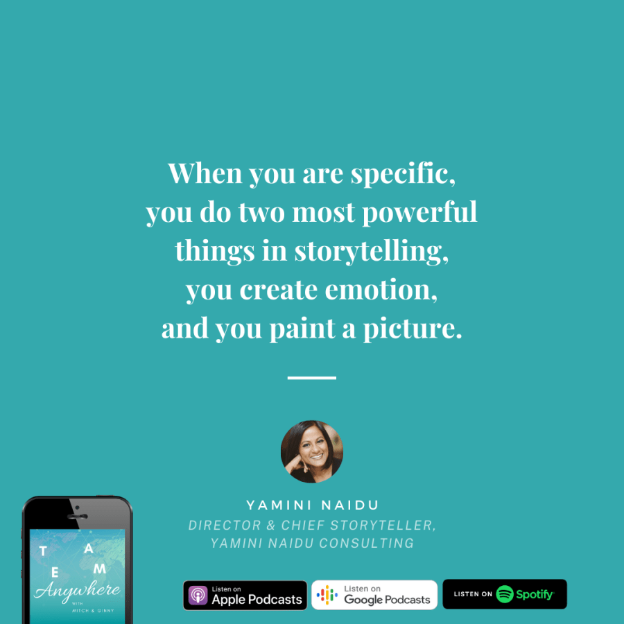 when you are specific, you do two most powerful things in storytelling you create emotion and you paint a picture