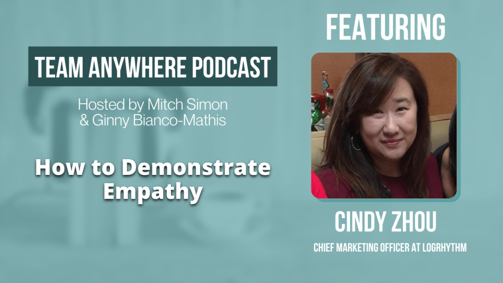 How to Demonstrate Empathy Team Anywhere leadership podcast episode 7