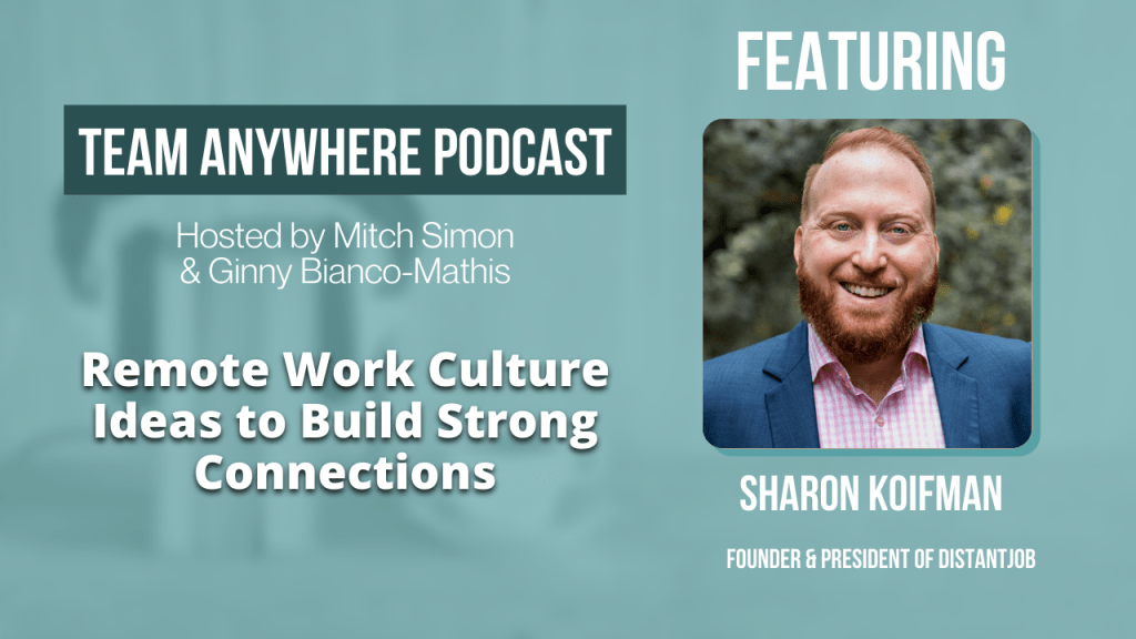 Remote work culture ideas with Sharon Koifman Team Anywhere Leadership Podcast