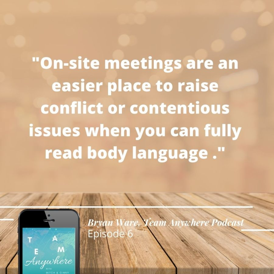 """""""onsite meetings are an easier place to raise conflict or contentious issues when you can fully read body language"""" how-to-create-intentional-meetings-online-meetings-virtual-meetings-team-anywhere-leadership-podcast-46"""