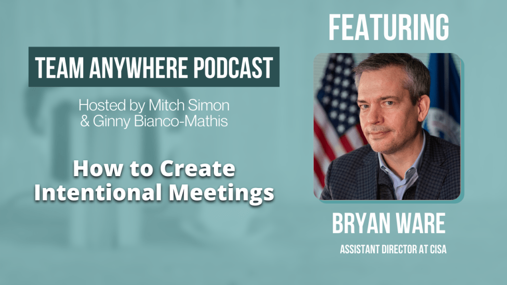 how to create intentional meetings team anywhere leadership podcast episode 6