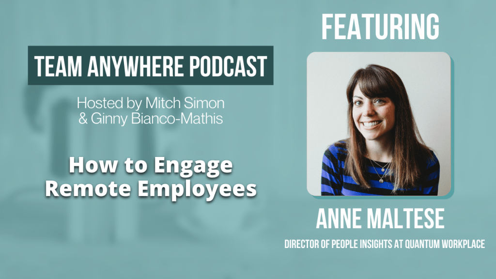 how to engage remote employees team anywhere leadership podcast episode 10