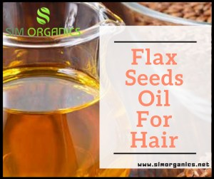 Flax Seeds Oil For Hair –How You can Revert Hair Fall in Simple Steps