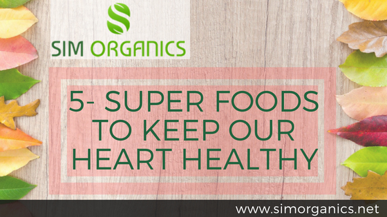 5 Super foods to keep our heart healthy