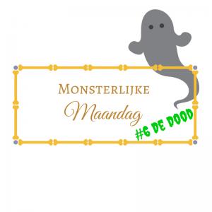 Monsterlijke maandag: De dood