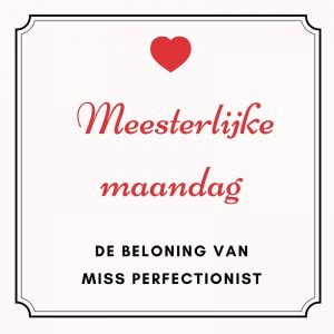 De beloning van Miss Perfectionist