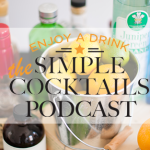 Simple Cocktails Podcast Episode 27: Happy New Year!