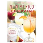 From our Editor: New Mexico Cocktails (the book)