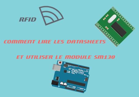 Comment lire les datasheets et utiliser le module SM130