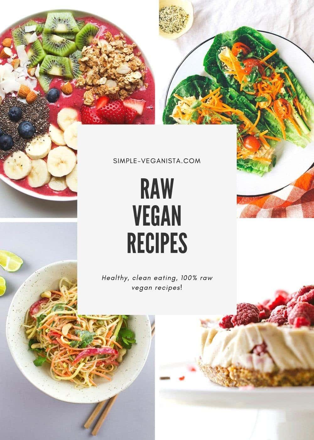 Raw Vegan Recipes The Simple Veganista