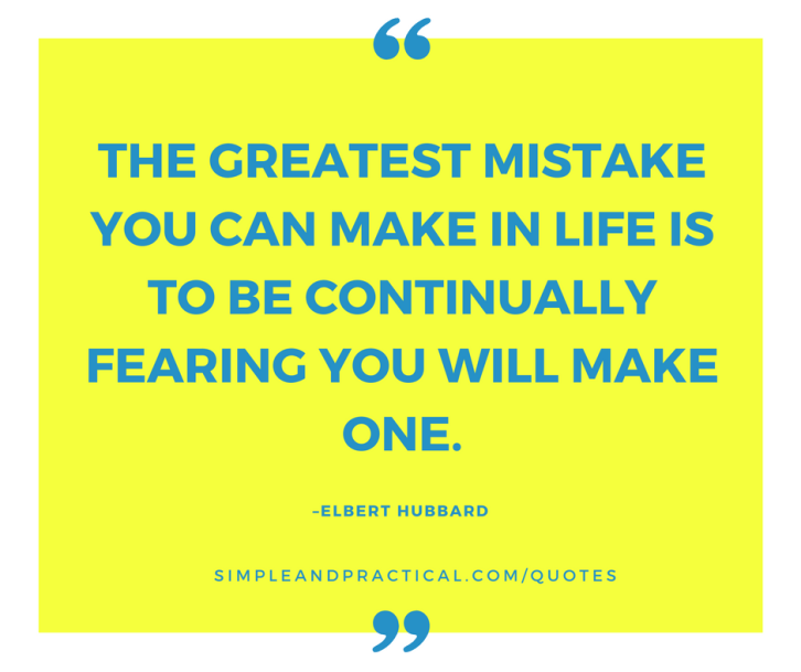 the-greatest-mistake-you-can-make-in-life-is-to-be-continually-fearing-you-will-make-one