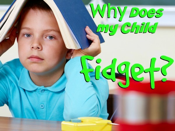 Why Does my Child Fidget?