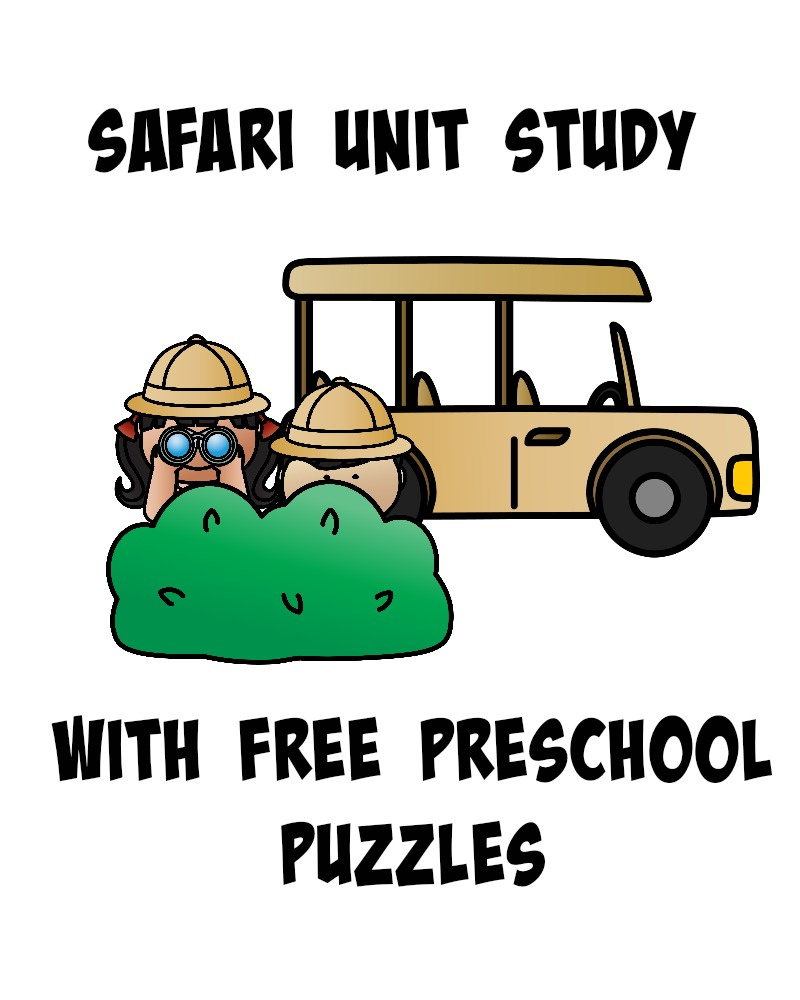 Safari Unit study and free printable puzzles
