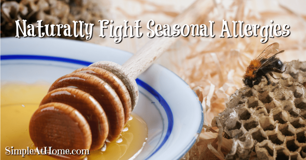 Don't let seasonal allergies take you down this year. Fight them naturally.