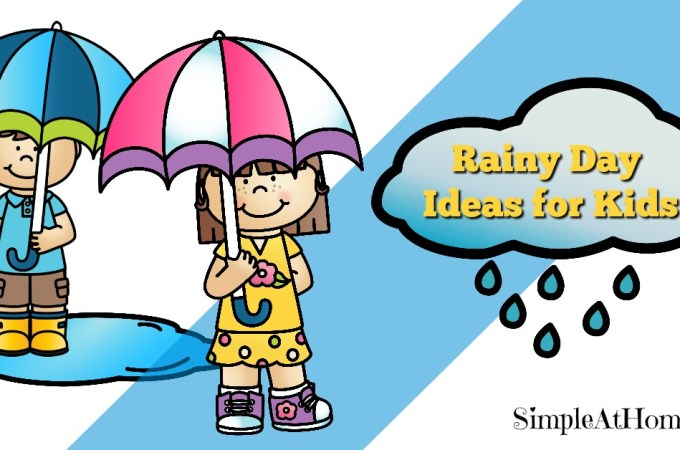 Rainy Day Ideas for Kids