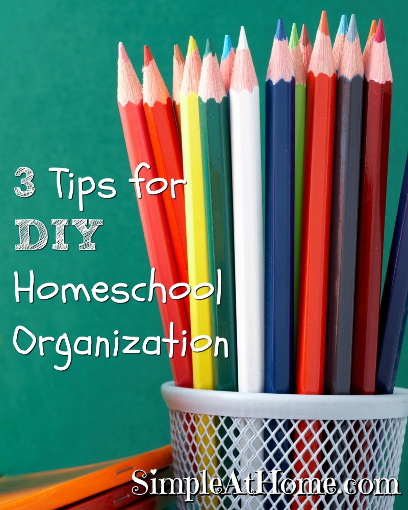 3 Tips for DIY Homeschool Organization
