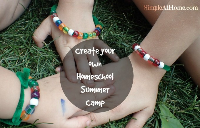 Create your own Homeschool Summer Camp
